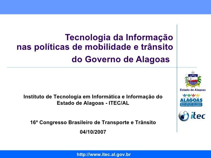 Tecnologia da Informação  nas políticas de mobilidade e trânsito  do Governo de Alagoas   Instituto de Tecnologia em Infor...