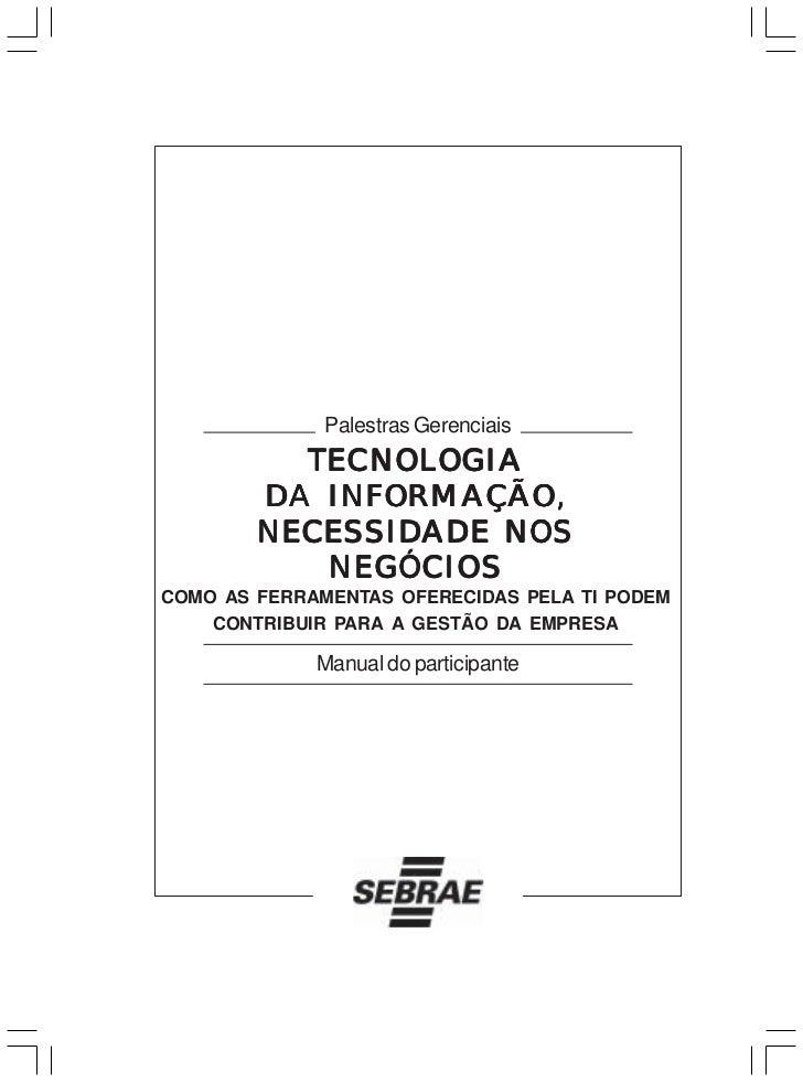 Palestras Gerenciais          TECNOLOGIA        DA INFORMAÇÃO,        NECESSIDADE NOS           NEGÓCIOSCOMO AS FERRAMENTA...