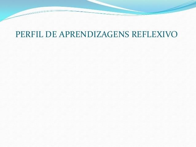 PERFIL DE APRENDIZAGENS REFLEXIVO