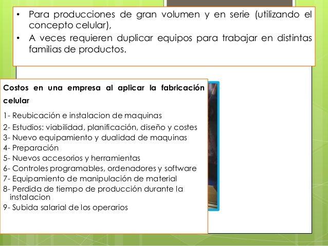Una distribución en planta de las máquinas de forma convencional, esdecir, agrupadas en tornos, fresadoras, taladros, etc....