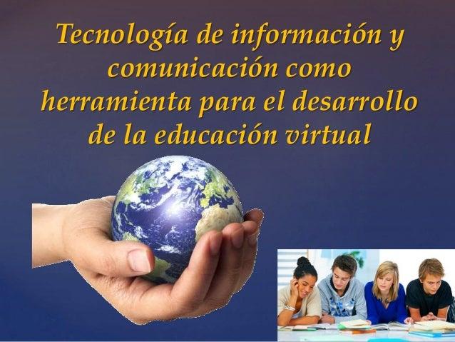 Tecnologia de informacion y comunicacion en la educacion virtual Slide 2