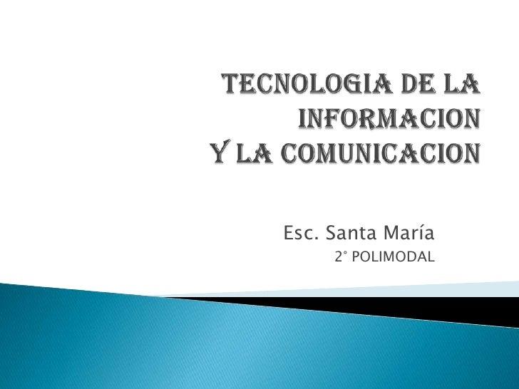 multimedia<br />Autor: TSUIE Ana M. Rojas<br />Prof. TIC 2° POLIMODAL<br />Esc. Sta. María del Valle Grande<br />
