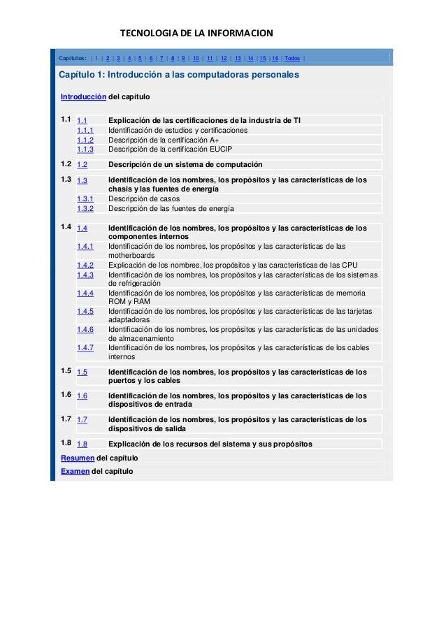 TECNOLOGIA DE LA INFORMACIONCapítulos: | 1 | 2 | 3 | 4 | 5 | 6 | 7 | 8 | 9 | 10 | 11 | 12 | 13 | 14 | 15 | 16 | Todos |Cap...