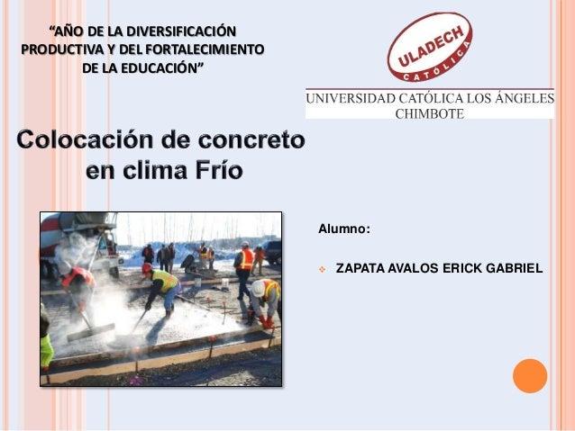 """Alumno:  ZAPATA AVALOS ERICK GABRIEL """"AÑO DE LA DIVERSIFICACIÓN PRODUCTIVA Y DEL FORTALECIMIENTO DE LA EDUCACIÓN"""""""