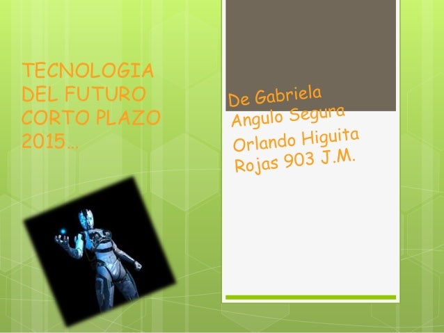 TECNOLOGIADEL FUTUROCORTO PLAZO2015…