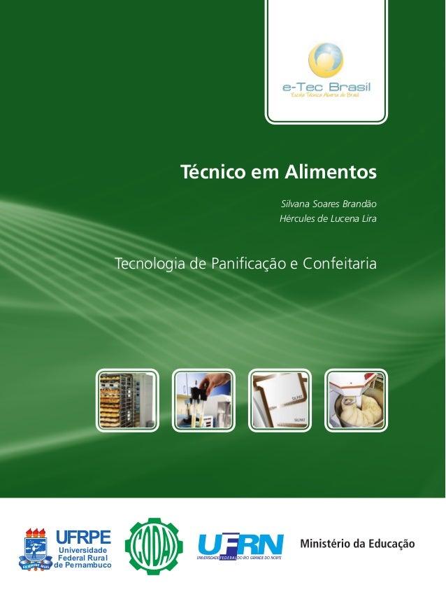 UFRPEUniversidade Federal Rural de Pernambuco Tecnologia de Panificação e Confeitaria Técnico em Alimentos Silvana Soares B...