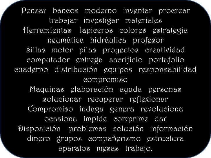 Pensar   bancos   moderno   inventar   procrear   trabajar   investigar   materiales   <br />Herramientas    lapiceros   c...