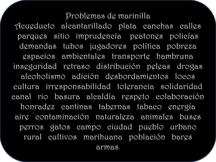 Problemas de marinilla<br />Acueducto   alcantarillado   plata   canchas   calles   parques   sitio   imprudencia    peato...