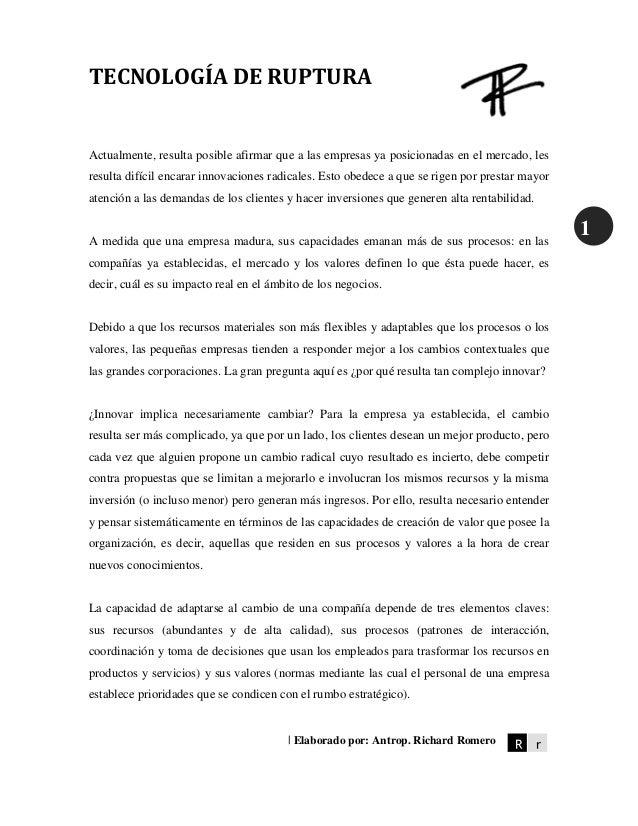 TECNOLOGÍA DE RUPTURA   Elaborado por: Antrop. Richard Romero R r 1 Actualmente, resulta posible afirmar que a las empresa...