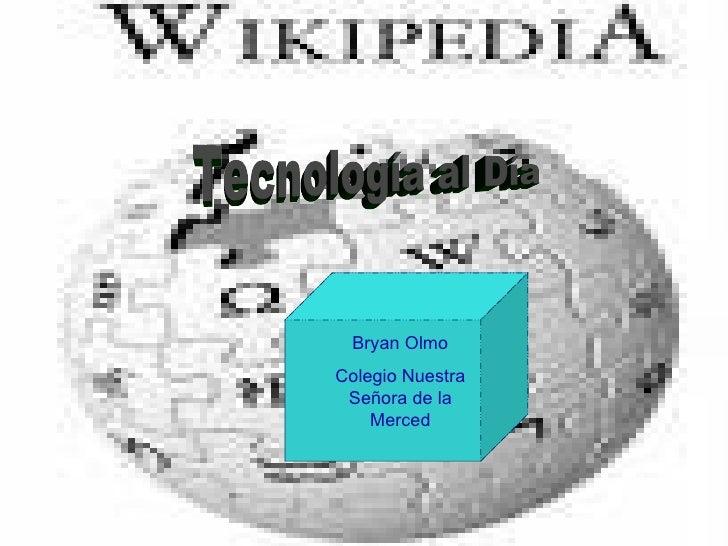 Tecnología al Día Bryan Olmo Colegio Nuestra Señora de la Merced