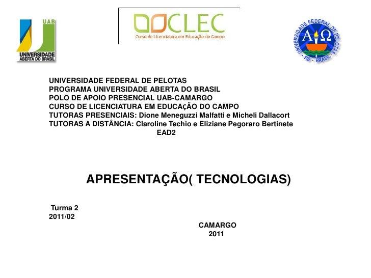 UNIVERSIDADE FEDERAL DE PELOTASPROGRAMA UNIVERSIDADE ABERTA DO BRASILPOLO DE APOIO PRESENCIAL UAB-CAMARGOCURSO DE LICENCIA...