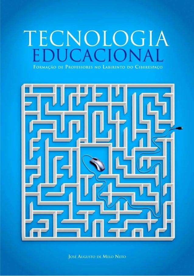 TECNOLOGIA EDUCACIONALFORMAÇÃO DE PROFESSORES NO LABIRINTO DO CIBERESPAÇO
