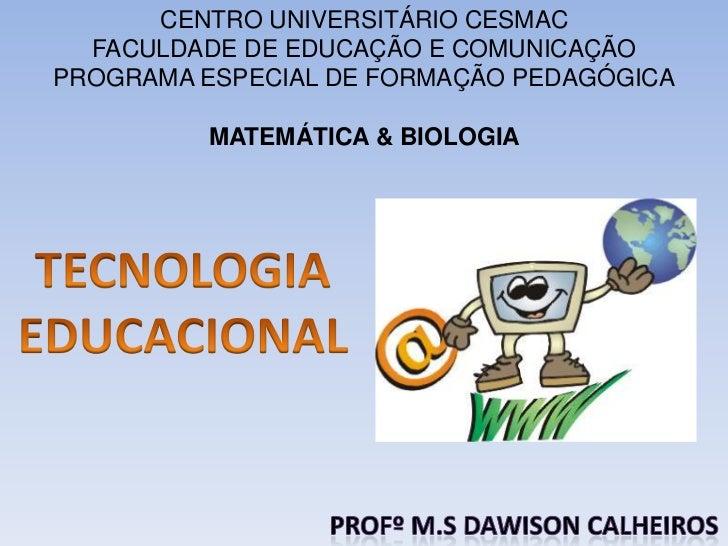 CENTRO UNIVERSITÁRIO CESMAC  FACULDADE DE EDUCAÇÃO E COMUNICAÇÃOPROGRAMA ESPECIAL DE FORMAÇÃO PEDAGÓGICA         MATEMÁTIC...