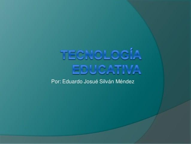 Por: Eduardo Josué Silván Méndez