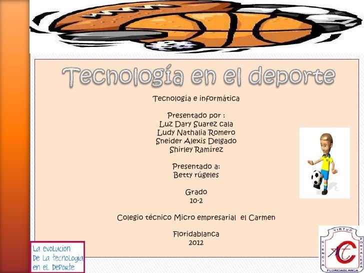 Tecnología e informática             Presentado por :           Luz Dary Suarez cala          Ludy Nathalia Romero        ...
