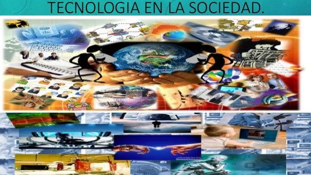 TECNOLOGIA EN LA SOCIEDAD.