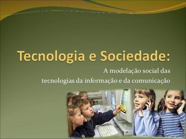 A modelação social das tecnologias da informação e da comunicação