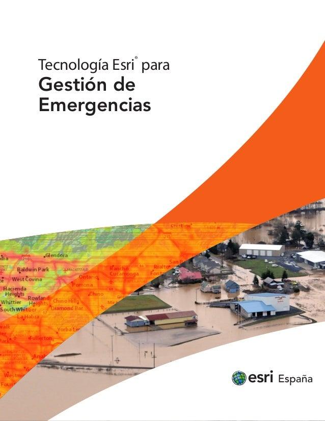 Tecnología Esri ® para Gestión de Emergencias