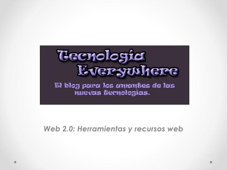 Web 2.0: Herramientas y recursos web