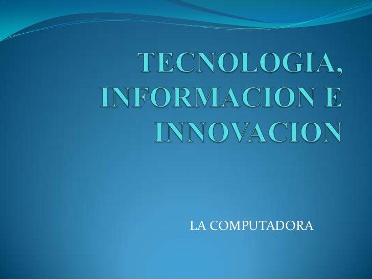 Tecnologia informacion e innovacion for Todo tecnologia