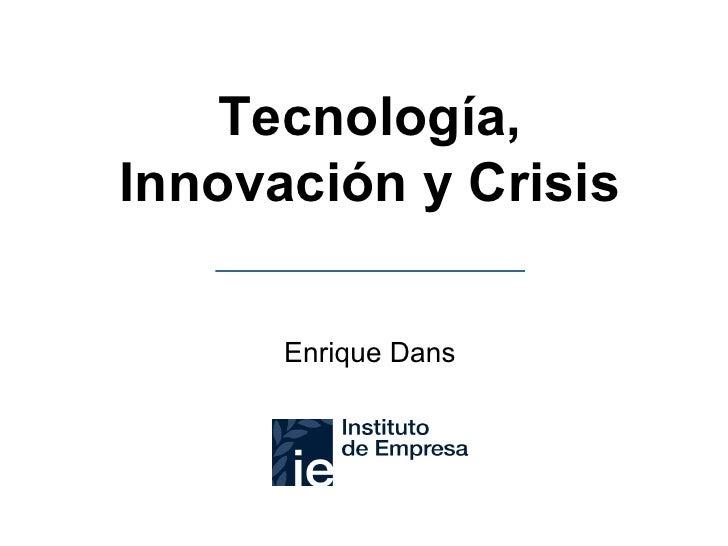 Tecnología, Innovación y Crisis Enrique Dans