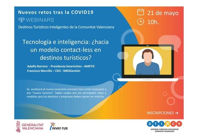 Tecnología e inteligencia: ¿hacia un modelo contact-less en destinos turísticos? Adolfo Borrero - Presidente Smartcities -...