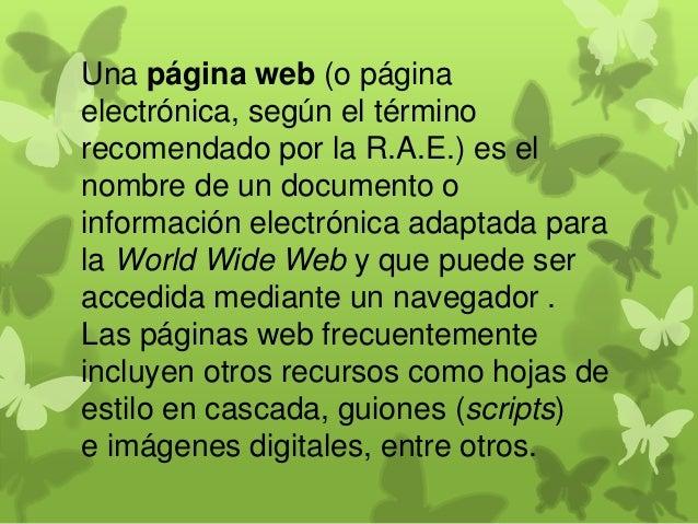 ACCESO El acceso a las páginas web es realizado mediante su transferencia desde servidor es utilizando el protocolo de tra...