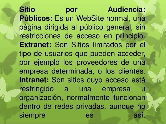 Sitios por objetivo: -comerciales -buscadores -comunidad virtual -comercio electrónico -wiki -educativo -portal web
