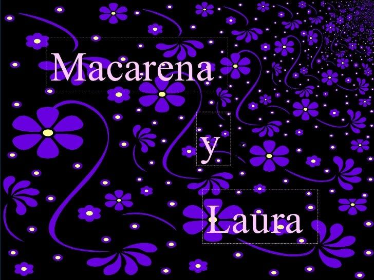 Macarena Laura y Macarena y y Laura