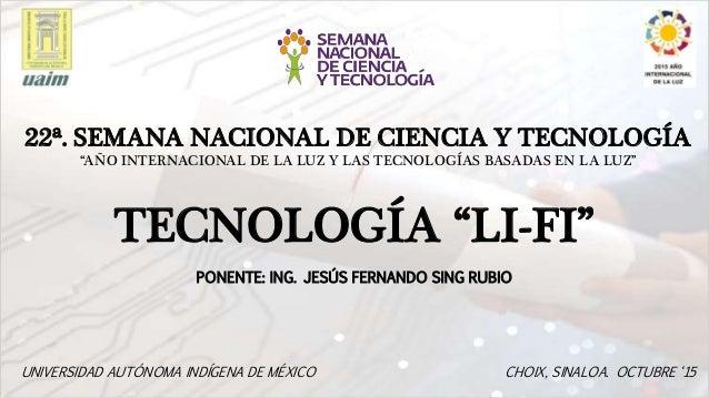 Diseño de título y de contenido con lista PONENTE: ING. JESÚS FERNANDO SING RUBIO 22ª. SEMANA NACIONAL DE CIENCIA Y TECNOL...