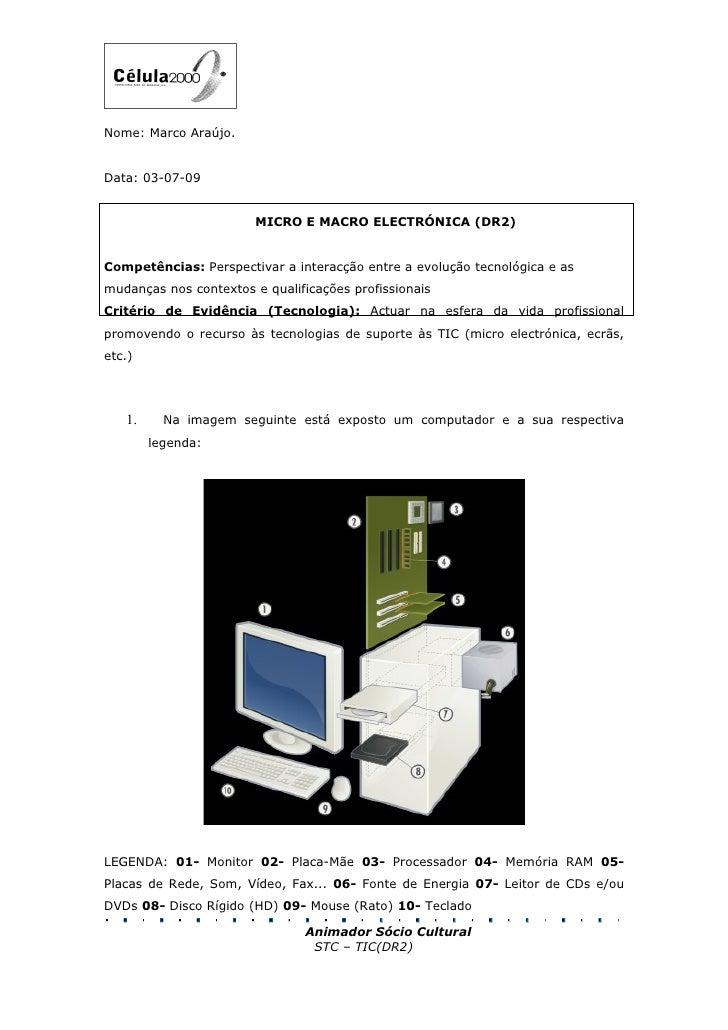 Nome: Marco Araújo.   Data: 03-07-09                           MICRO E MACRO ELECTRÓNICA (DR2)   Competências: Perspectiva...