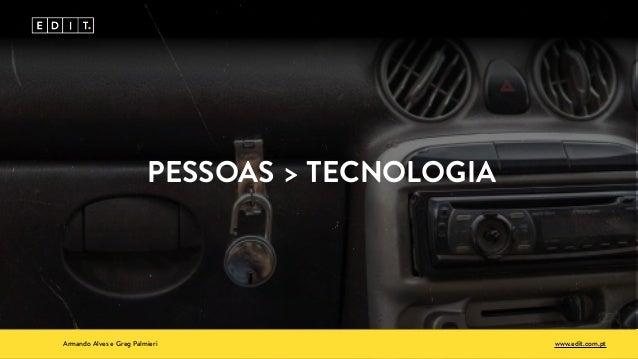 Armando Alves e Greg Palmieri www.edit.com.pt PESSOAS > TECNOLOGIA