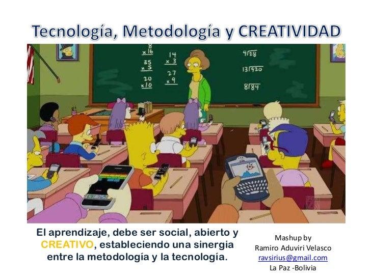 El aprendizaje, debe ser social, abierto y         Mashup by CREATIVO, estableciendo una sinergia        Ramiro Aduviri Ve...