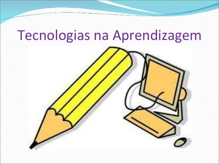Tecnologias na Aprendizagem