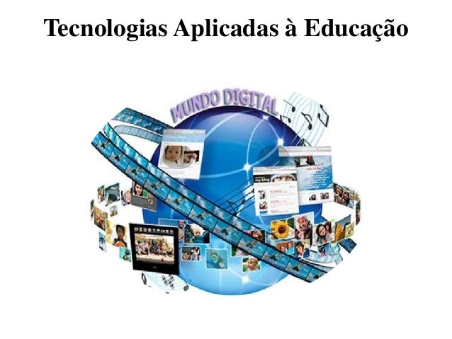 Tecnologias Aplicadas à Educação
