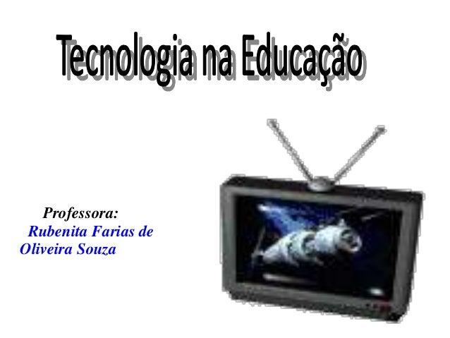 Professora: Rubenita Farias de Oliveira Souza