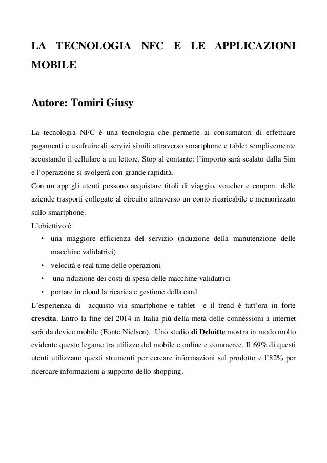 LA TECNOLOGIA NFC E LE APPLICAZIONI MOBILE  Autore: Tomiri Giusy La tecnologia NFC è una tecnologia che permette ai consum...