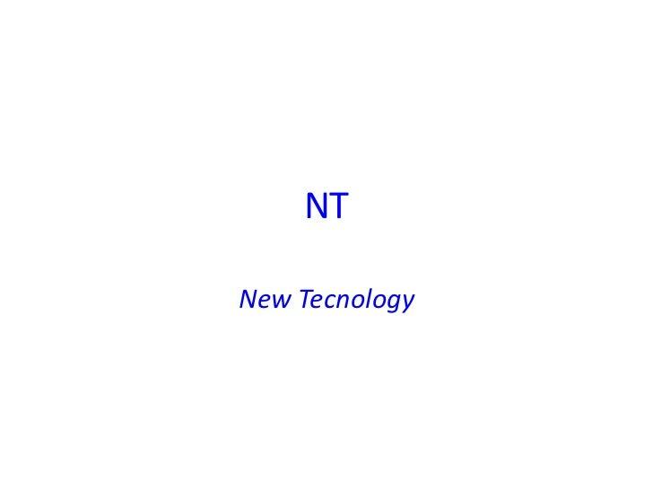 NTNew Tecnology