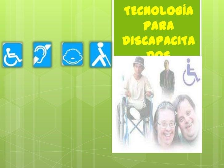TECNOLOGÍA PARA <br />DISCAPACITADOS<br />
