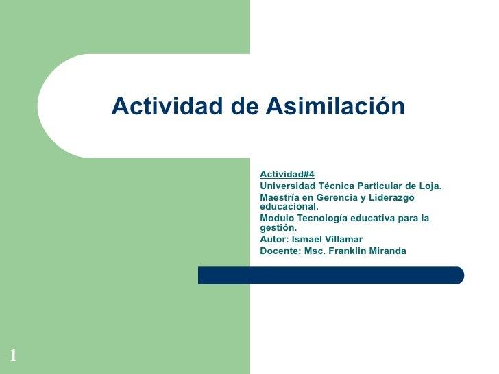 Actividad de Asimilación  Actividad#4 Universidad Técnica Particular de Loja. Maestría en Gerencia y Liderazgo educacional...