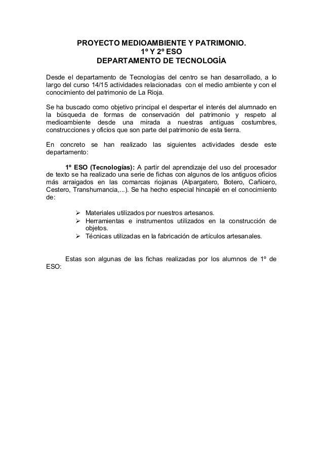 PROYECTO MEDIOAMBIENTE Y PATRIMONIO. 1º Y 2º ESO DEPARTAMENTO DE TECNOLOGÍA Desde el departamento de Tecnologías del centr...