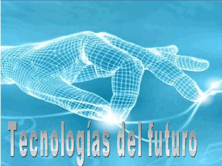 tecnologias del futuro On tecnologia del futuro