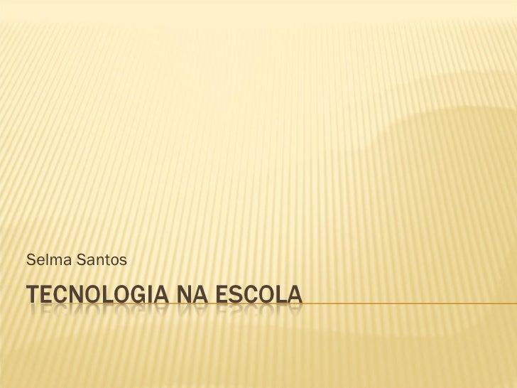 Selma Santos