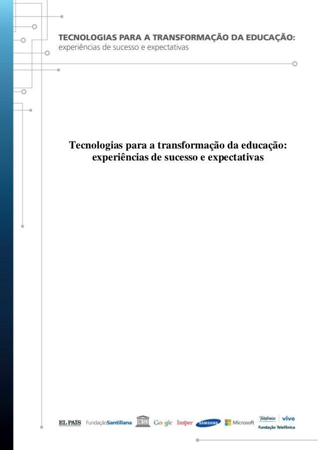 Tecnologias para a transformação da educação: experiências de sucesso e expectativas