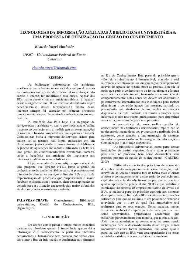 TECNOLOGIAS DA INFORMAÇÃO APLICADAS À BIBLIOTECAS UNIVERSITÁRIAS:UMA PROPOSTA DE OTIMIZAÇÃO DA GESTÃO DO CONHECIMENTORicar...