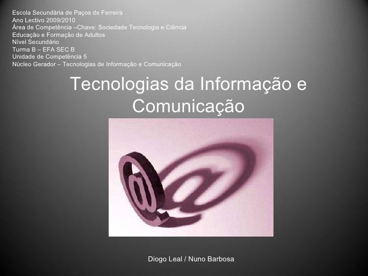 Tecnologias da Informação e Comunicação Escola Secundária de Paços de Ferreira Ano Lectivo 2009/2010 Área de Competência –...