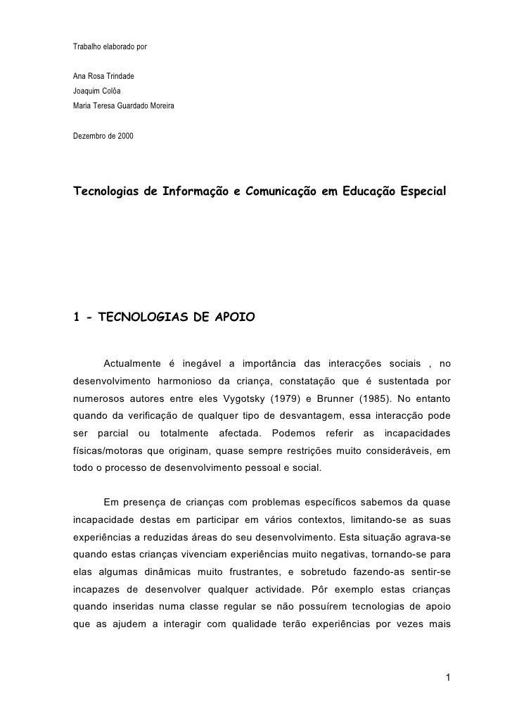 Trabalho elaborado por   Ana Rosa Trindade Joaquim Colôa Maria Teresa Guardado Moreira   Dezembro de 2000     Tecnologias ...