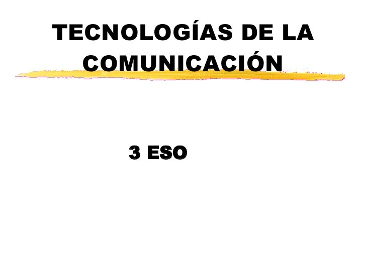 TECNOLOGÍAS DE LA COMUNICACIÓN 3 ESO