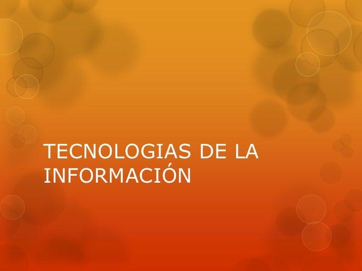 TECNOLOGIAS DE LA INFORMACIÓN<br />