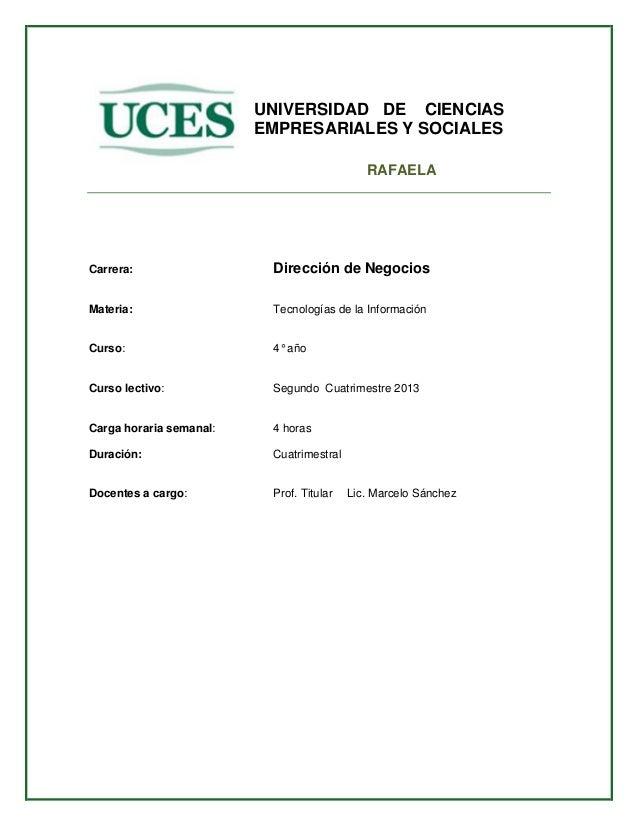 UNIVERSIDAD DE CIENCIAS EMPRESARIALES Y SOCIALES RAFAELA Carrera: Dirección de Negocios Materia: Tecnologías de la Informa...